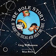 The Hole Story of Kirby the Sneak and Arlo the True by Greg Williamson , Brian Bowes | Kirkus Reviews