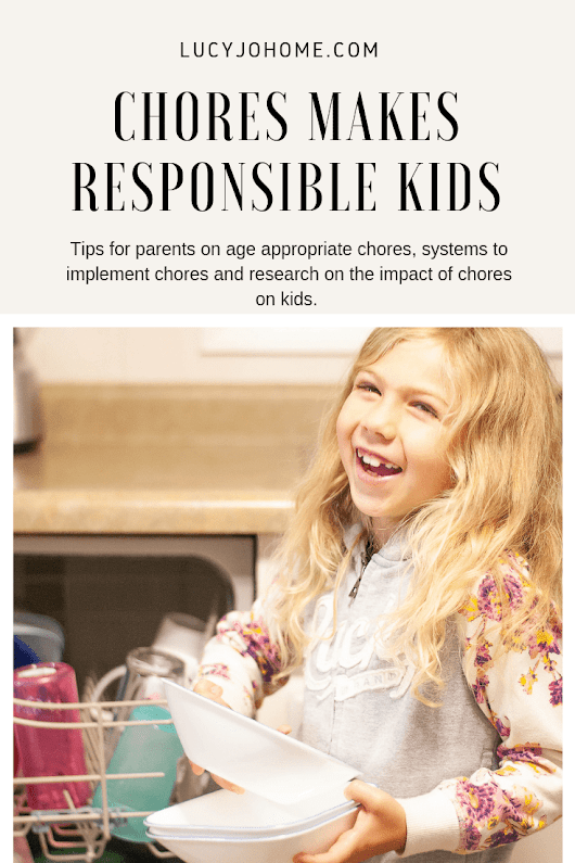 Chores Make Responsible Kids - Lucy Jo Home