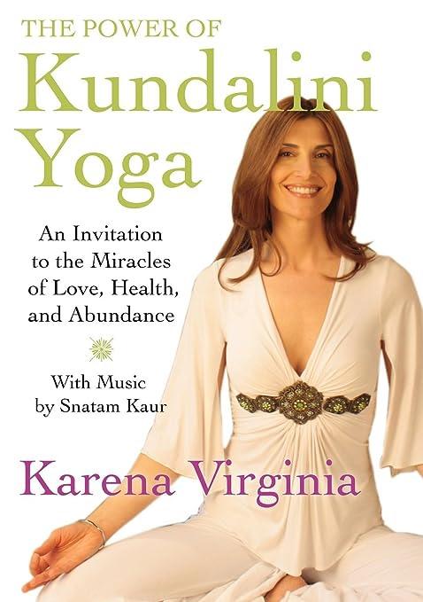 The Power of Kundalini Yoga