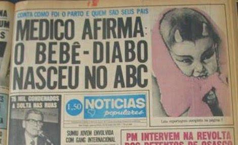 Bebê-diabo era sucesso no Notícias Populares! (foto: Reprodução)