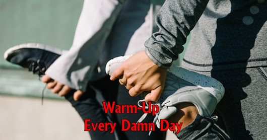 Warm Up Every Damn Day: Bachperformance.com