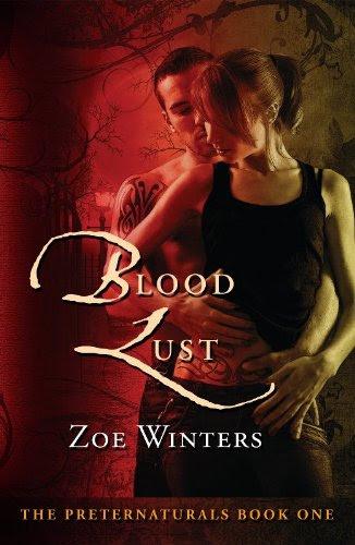 Blood Lust (Paranormal Romance/Urban Fantasy: Preternaturals Book 1) by Zoe Winters