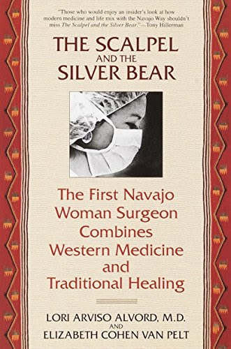 mrX Free) Download The Scalpel and the Silver Bear: The First Navajo