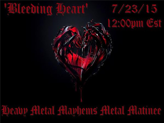'Bleeding Heart' On The Metal Matinee