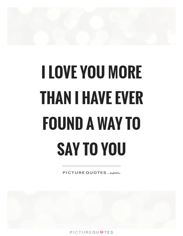 Way I Love You Quotes Sayings Way I Love You Picture Quotes