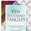 """Ten Thousand Tangles"" by Laurel Regan CZT"