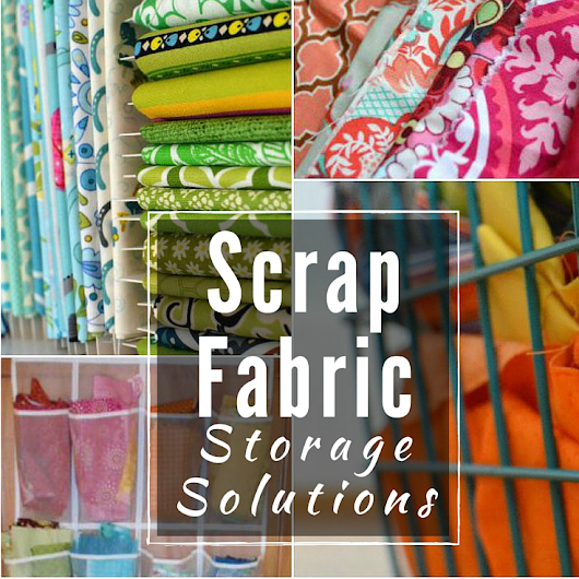 NSM How to Organize Fabric Scraps - The Sewing Loft
