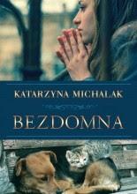 Bezdomna - Katarzyna Michalak