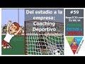 @NEGO2CIO 059 Del estadio a la empresa #Coaching #Deportivo (2016/08/22) @SchmitzOscar @GerardoCarchio @PensarEnEquipo @RadioWU