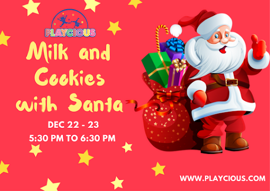 Milk and Cookies with Santa - Playcious Indoor Play Center
