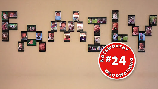 Noteworthy Woodworking #24