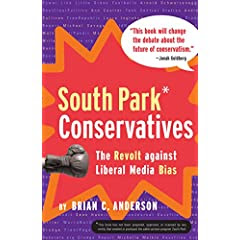 South Park Conservatives : The Revolt Against Liberal Media Bias