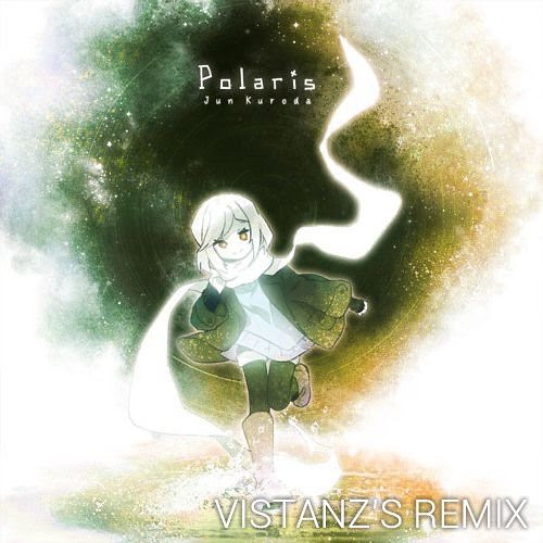 Jun Kuroda - Polaris (Vistanz's Remix) by Vistanz