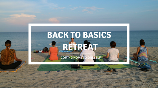 Back to Basics Retreat - Coming Home to Oneself – coffeehan