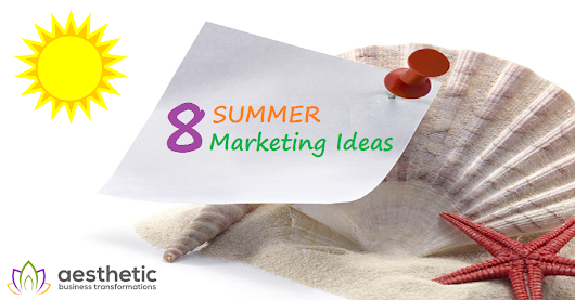 Aesthetic Business Transformations: Pam Underdown shares 8 summer marketing ideas for aesthetic practitioners and clinic owners | Aesthetic Business Transformations