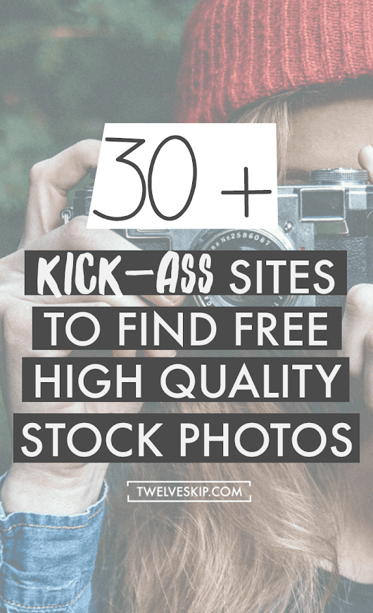 30 Kick-ass Websites To Find Free High Quality Stock Photos