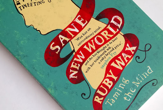 Book Review: Sane New World: Taming the Mind by Ruby Wax