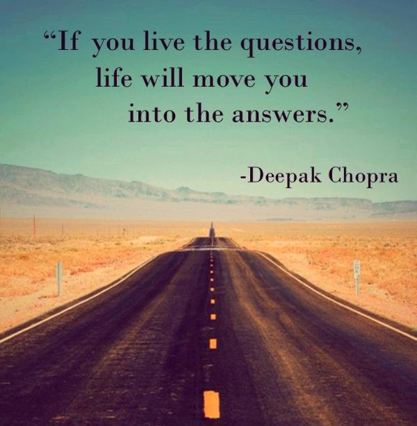 If You Live The Questions Life Will Move You Into Answers Picture