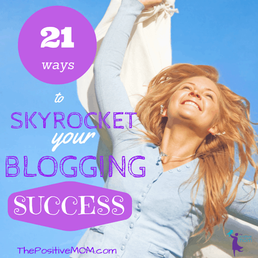 Learn 21 Ways To Skyrocket Your Blogging Success