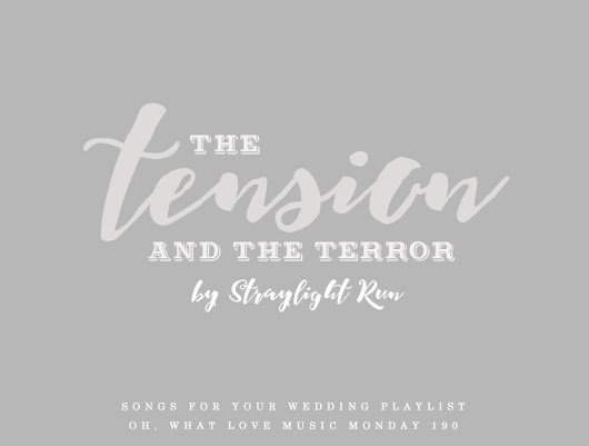 Wedding Music Monday: The Tension and the Terror