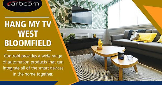 Hang my TV West Bloomfield | Call - 1-800-369-0374 | jarbcom.com