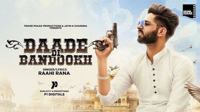Daade Di Bandookh Lyrics - Raahi Rana