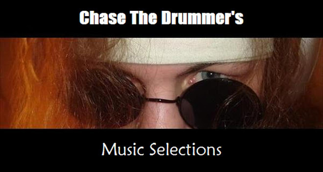 Chase The Drummer's Music Selections