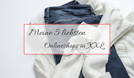 Meine 5 liebsten Onlineshops in XXL · Passion Beauty