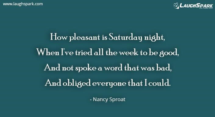 How Pleasant Is Saturday Night Weekends Quotes