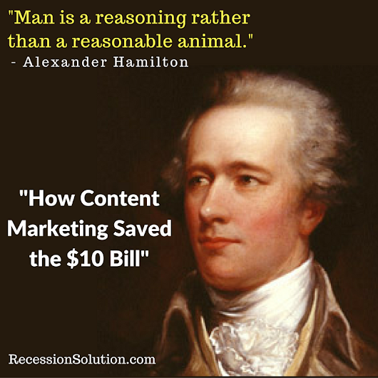 How Content Marketing Saved the $10 Bill - RecessionSolution.com - Marketing, Content Marketing, and Business Help