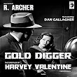 Muskegon Heights and Gold Digger: Background of The Case Files of Harvey Valentine Private Dick