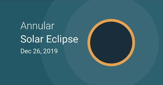 December 26, 2019 — Annular Solar Eclipse