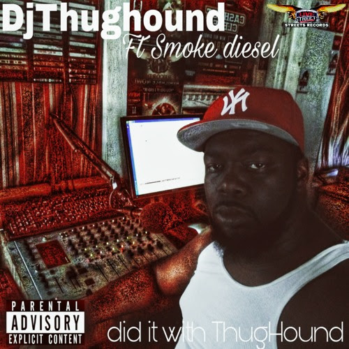 Djthughound did it with thughound by STREET RECORDS MUSIC GROUP