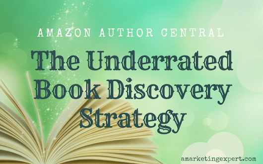 Amazon Author Central: The Underrated Book Discovery Strategy | Author Marketing Experts, Inc.