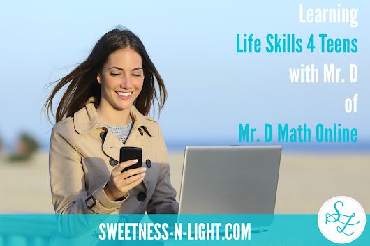 Learning Life Skills 4 Teens with Mr. D - Sweetness-n-Light