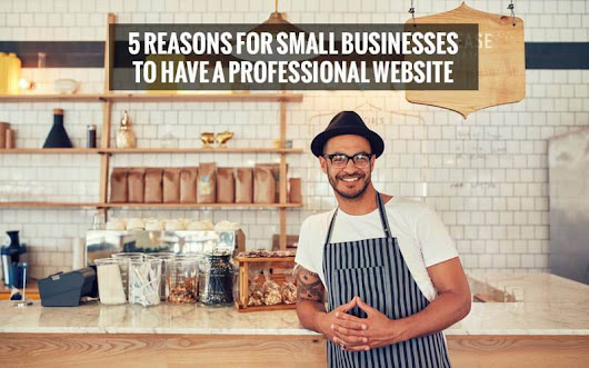 5 Reasons For Small Businesses In Cardiff To Have Professional Website