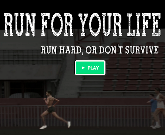 Run For Your Life - Run Hard, or Don't Survive