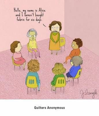 Quilters anonymous! We can relate...Comic from Selvage Blog: Hello, Alice.