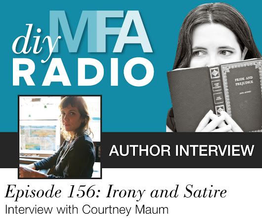 Episode 156: Irony and Satire — Interview with Courtney Maum