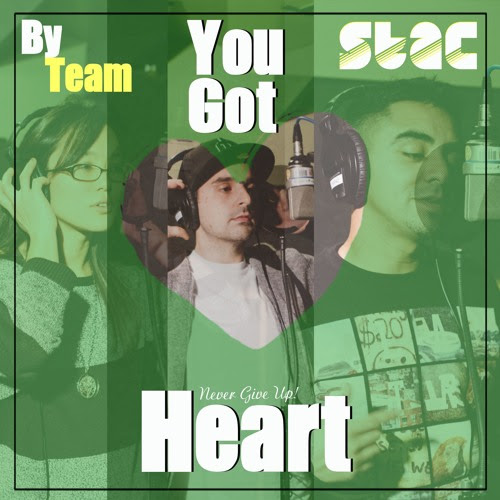 You Got Heart By Team STAC