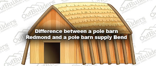 Pole Barn Redmond - Outbuilders in Central Oregon
