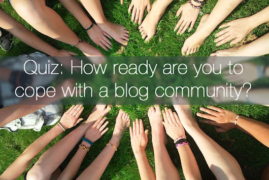 Are you ready to cope with a blog community? | Fairy Blog Mother