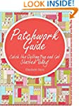 Patchwork guide  Catch the Quilting B...