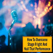 How To Get Over Stage Fright When Singing - Musicaroo