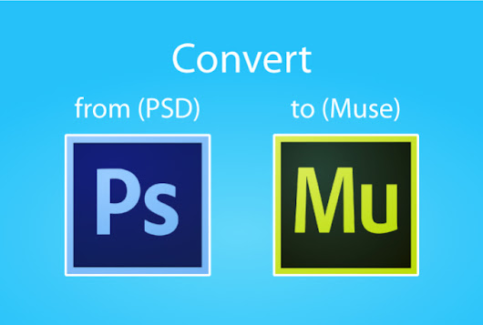 I will convert psd file to adobe muse file