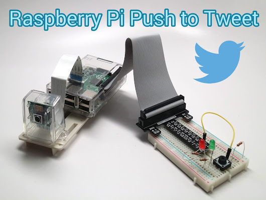 Push a button to take a picture and tweet it with the Raspberry Pi