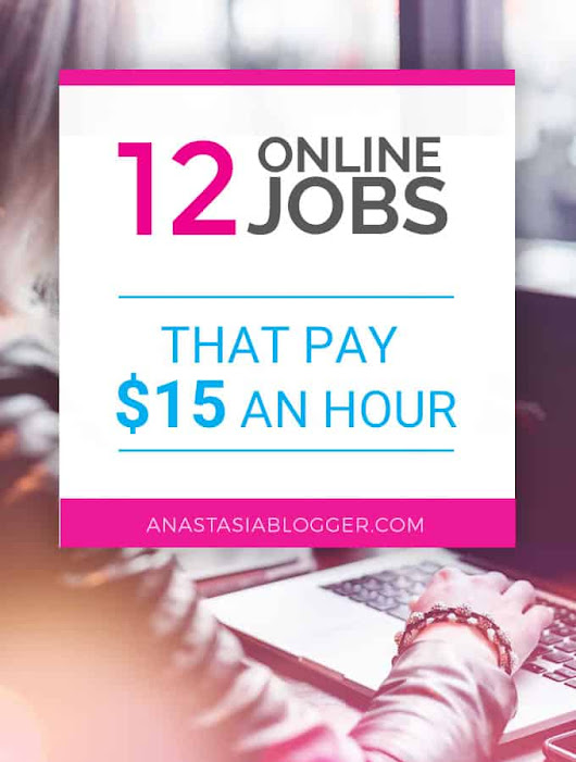 12 Online Jobs that Pay $15 an Hour - Make Extra Money from Home!