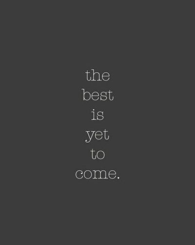 Best Ever Better Days Are Coming Quotes Tumblr