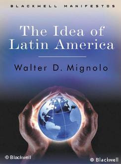 The Idea of Latin America, obra de Walter Mignolo