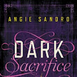 "Bell, Book and Candle | Book Reviews: Review: ""Dark Sacrifice"" (Dark Paradise #2) by Angie Sandro"